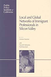 Local and Global Networks of Immigrant Professionals in Silicon Valley