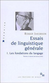 Essais de linguistique générale, Tome 1 : Les fondations du langage par Jakobson