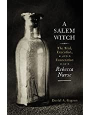 A Salem Witch: The Trial, Execution, and Exoneration of Rebecca Nurse