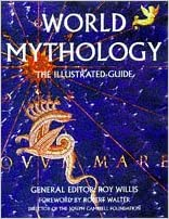 World mythology the illustrated guide roy willis robert walker flip to back flip to front fandeluxe