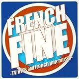 フレンチ・ファイン-TVヒッツ・アンド・フレンチ・ポップ・ミュージック