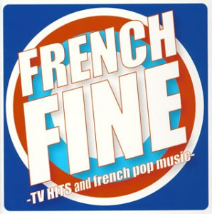 French Fine: TV Hits & French Pop Music: Various Artists