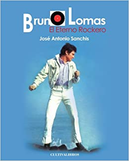Bruno Lomas, El Eterno Rockero. (Estudios): Amazon.es: José Antonio Sanchís Tormo: Libros