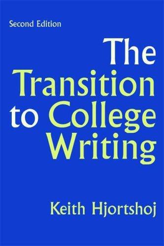 Read Online By Keith Hjortshoj - Transition to College Writing: 2nd (second) Edition pdf epub