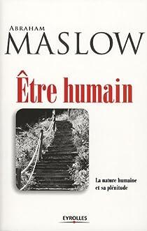 Être humain : La nature humaine et sa plénitude par Maslow