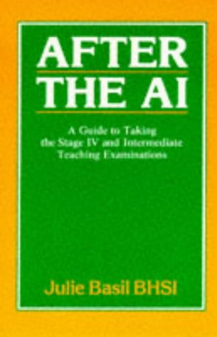 After the AI: A Guide to Taking the Stage IV and Intermediate Teaching Examinations