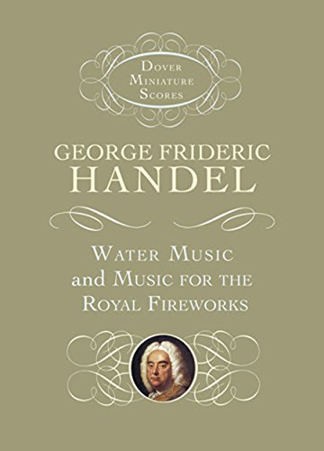 Water Music and Music for the Royal Fireworks (Dover Miniature Music Scores)