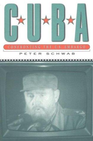 Download Cuba: Confronting the U.S. Embargo ebook