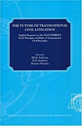 Future of Transnational Civil Litigation, The: English Responses to the ALI/UNIDROIT Draft Principles and Rules of Transnational Civil Procedure