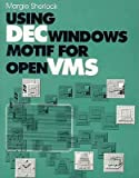 img - for Using DECwindows Motif for OpenVMS (X Window & Motif) book / textbook / text book