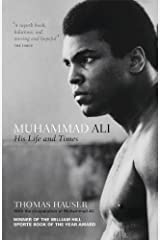 Muhammad Ali: His Life and Times by Thomas Hauser (2012) Paperback