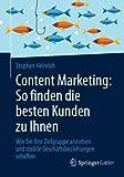 Content Marketing: So finden die besten Kunden zu Ihnen: Wie Sie Ihre Zielgruppe anziehen und stabile Geschäftsbeziehungen schaffen (German Edition)