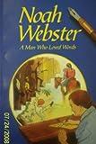 Noah Webster: A man who loved words (A Beka Book reading program)