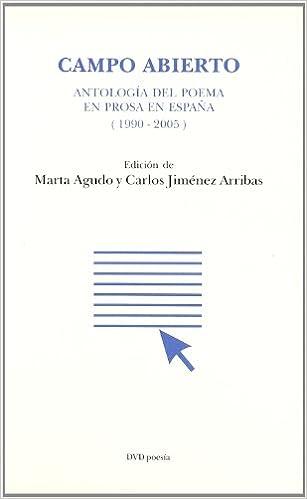 Campo abierto. antologia del poema en prosa en España 1990-2005: Amazon.es: Agudo, Marta, Jimenez Arribas, Carlos: Libros