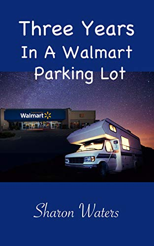 Three Years in a Walmart Parking Lot by [Waters, Sharon]