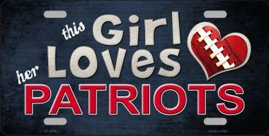 This Girl LOVES her Patriots Novelty Metal License Plate - Tracking Same Number Day