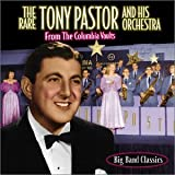 The Rare Tony Pastor and his Orchestra: From the Columbia Vaults
