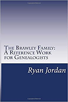 The Brawley Family: A Reference Work for Genealogists (American Surname Series)