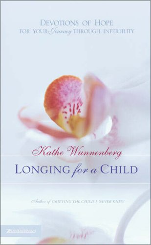 Longing for a Child: Devotions of Hope for Your Journey through Infertility