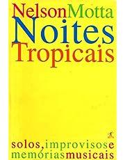 Noites Tropicais; solos, improvisos e memorias musicais.