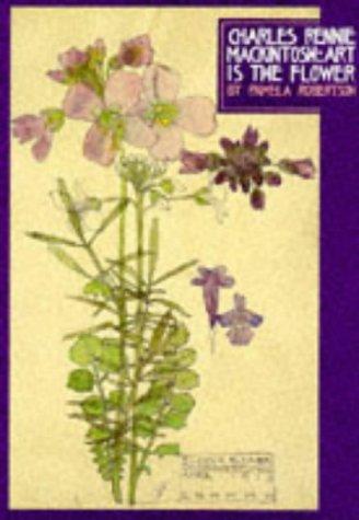 - Charles Rennie MacKintosh: Art is the Flower