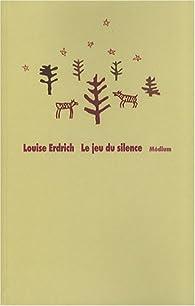 Le jeu du silence par Louise Erdrich