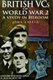 British VC's of World War 2, John Laffin, 0750910267