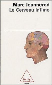 Le cerveau intime par Jeannerod