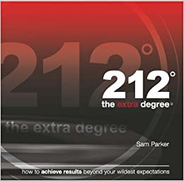 212 the Extra Degree: How to Achieve Resulta Beyond Your Wildest Expectations by S. L. Parker (Jan 1 2005)