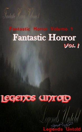 Legends Untold (Fantastic Horror Book 1)