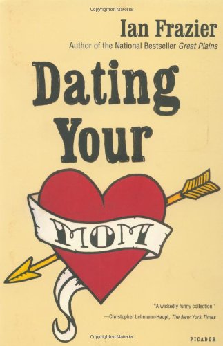 dating your mom ian frazier com books