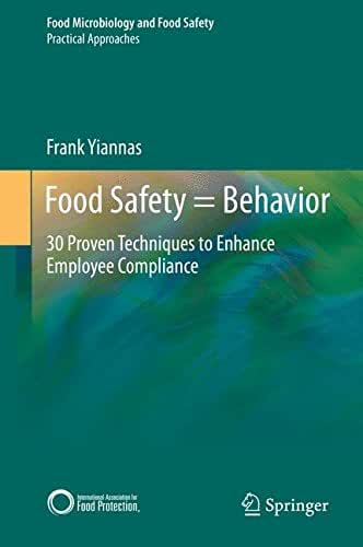 Food Safety = Behavior: 30 Proven Techniques to Enhance Employee Compliance (Food Microbiology and Food Safety)