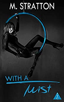 With a Twist (The Club) by [Stratton, M., The Club Book Series]