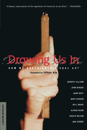 Drawing Us In: How We Experience Visual Art (Beacon Anthology)
