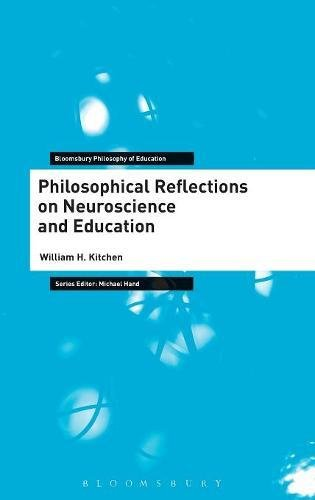 Philosophical Reflections on Neuroscience and Education (Bloomsbury Philosophy of Education)