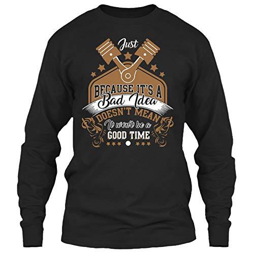 Just Because It's A Bad Idea T Shirt, Coolest Biker T Shirt Long (L,Black)