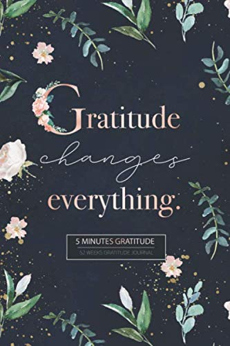 Gratitude Journal: Your Best 5 Minutes to a Grateful Life - Five Minute Daily Gratitude Journal for