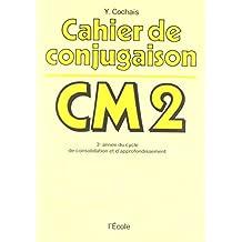 CAHIER DE CONJUGAISON CM2 3ÈME ANNÉE DU CYCLE DE CONSOLIDATION ET D'APPROFONDISSEMENT