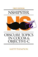 NSHipster: Obscure Topics in Cocoa & Objective C Front Cover