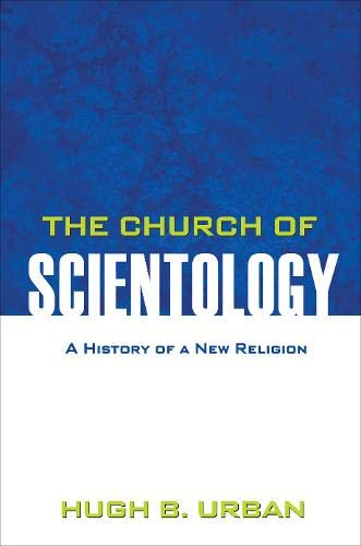 The Church of Scientology: A History of a New Religion ...