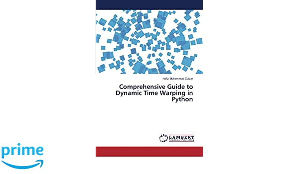 Comprehensive Guide to Dynamic Time Warping in Python: Hafiz