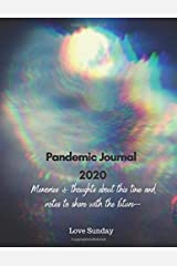 Pandemic Journal 2020: Memories & thoughts about this time and notes to share with the future--: While in social isolation, self quarantine, jot down ... and memories. Reduce anxiety by journaling. Paperback
