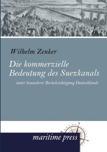 Die kommerzielle Bedeutung des Suezkanals: unter besonderer Berücksichtigung Deutschlands (German Edition) pdf epub