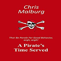 A Pirate's Time Served: 'Thar Be Parole for Good Behavior, Argh, Argh!'