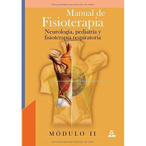 Manual De Fisioterapia. Modulo Ii. Neurologia, Pediatria Y Fisoterapia Respiratoria.