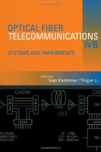 Optical Fiber Telecommunications IV-B, Volume B, Fourth Edition: Systems and Impairments (Optics and Photonics) (v. IV)