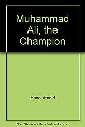 Muhammad Ali, the Champion