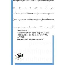 ASSIMILATION ET LA DEPORTATION DES KURDES EN TURQUIE DE 1923 A 1938 (L')