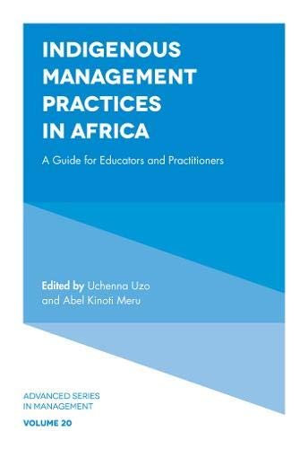 Search : Indigenous Management Practices in Africa: A Guide for Educators and Practitioners (Advanced Series in Management)