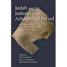 Judah and the Judeans in the Achaemenid Period by Oded Lipschits (2011-05-02)